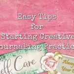 Pick up these tips for getting started with a creative journaling practice
