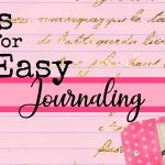 Tips to make journaling easy!