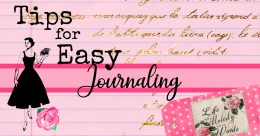 Tips to make journaling easy!